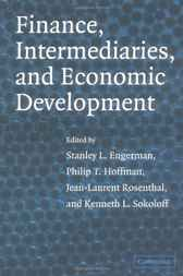 Finance, Intermediaries, and Economic Development by Stanley L. Engerman