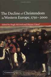 The Decline of Christendom in Western Europe, 1750–2000 by Hugh McLeod