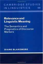 Relevance and Linguistic Meaning by Diane Blakemore