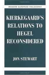 Kierkegaard's Relations to Hegel Reconsidered by Jon Stewart