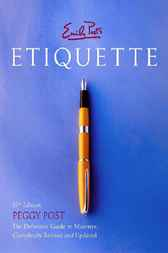 Emily Post's Etiquette 17th Edition by Peggy Post