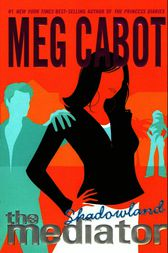 The Mediator #1: Shadowland by Meg Cabot