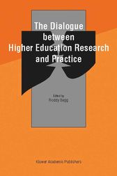 The Dialogue between Higher Education Research and Practice by Roddy Begg