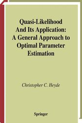 Quasi-Likelihood And Its Application by Christopher C. Heyde