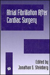 Atrial Fibrillation after Cardiac Surgery by Jonathan S. Steinberg