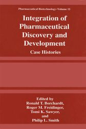 Integration of Pharmaceutical Discovery and Development by Ronald T. Borchardt