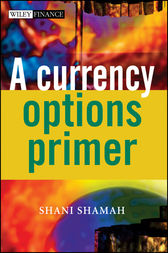 A Currency Options Primer by Shani Shamah