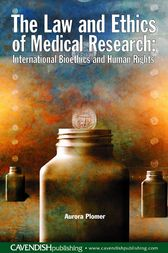The Law and Ethics of Medical Research by Aurora Plomer