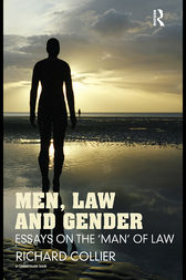 Men, Law and Gender by Richard Collier