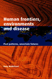 Human Frontiers, Environments and Disease by Tony McMichael