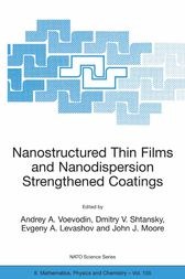 Nanostructured Thin Films and Nanodispersion Strengthened Coatings by Andrey A. Voevodin