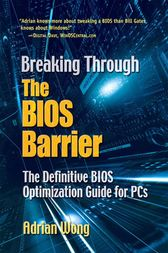 Breaking Through the BIOS Barrier by Adrian Wong