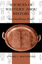 Sources of Western Zhou History by Edward L. Shaughnessy