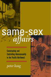 Same-Sex Affairs by Peter Boag