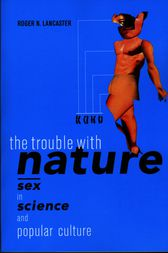 The Trouble with Nature by Roger N. Lancaster
