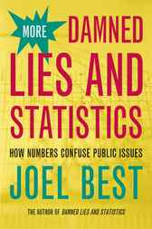More Damned Lies and Statistics by Joel Best