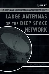 Large Antennas of the Deep Space Network by William A. Imbriale
