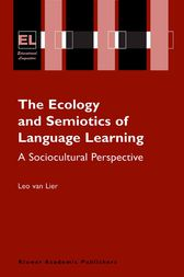 The Ecology and Semiotics of Language Learning by Leo van Lier