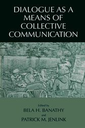 Dialogue as a Means of Collective Communication by Bela H. Banathy