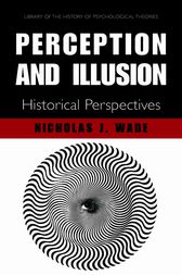 Perception and Illusion by N.J. Wade
