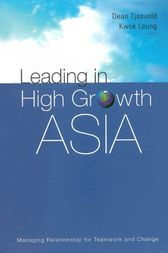 Leading in High Growth Asia by Dean Tjosvold