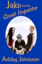 Jake and the Great Imposter by Ashley Jamieson