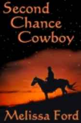 Second Chance Cowboy by Melissa Ford