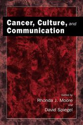 Cancer, Culture and Communication by Rhonda J. Moore