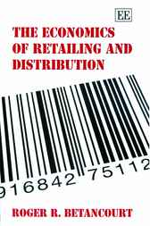 The Economics of Retailing and Distribution by R.R. Betancourt