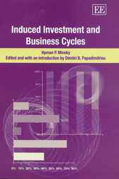Download Ebook Induced Investment and Business Cycles by H.P. Minsky Pdf