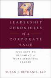 Leadership Chronicles of a Corporate Sage by Susan J. Bethanis