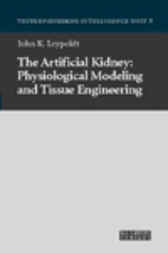 The Artificial Kidney: Physiological Modeling and Tissue Engineering by John K. Leypoldt