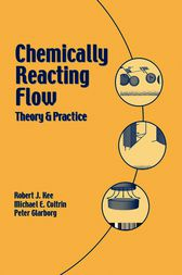 Chemically Reacting Flow by Robert J. Kee