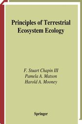 Principles of Terrestrial Ecosystem Ecology by F. Stuart Chapin III