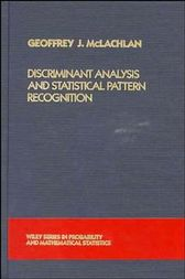 Discriminant Analysis and Statistical Pattern Recognition by Geoffrey McLachlan
