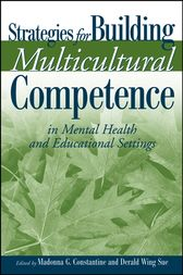 Strategies for Building Multicultural Competence in Mental Health and Educational Settings by Madonna G. Constantine