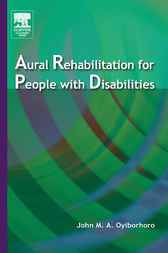 Aural Rehabilitation for People with Disabilities by John Oyiborhoro