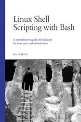 Linux Shell Scripting with Bash by Ken O. Burtch