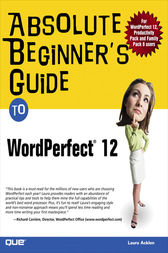 Absolute Beginner's Guide to WordPerfect 12 by Ernest Adams