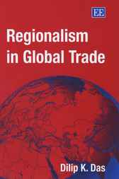 Regionalism in Global Trade by D.K. Das