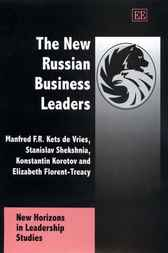 The New Russian Business Leaders by M.F.R. Kets de Vries