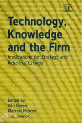 Technology, Knowledge and the Firm by K. Green