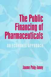 The Public Financing of Pharmaceuticals by J. Puig-Junoy