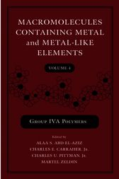 Macromolecules Containing Metal and Metal-Like Elements, Volume 4 by Alaa S. Abd-El-Aziz