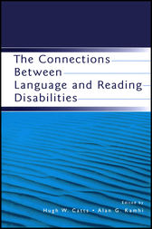 The Connections Between Language and Reading Disabilities by Hugh W. Catts