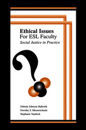 Ethical Issues for Esl Faculty by Johnnie Johnson Hafernik