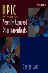 HPLC Methods for Recently Approved Pharmaceuticals by George Lunn