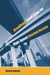 Broadband Local Loops for High-Speed Acess by Maurice Gagnaire