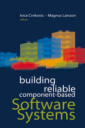 Building Reliable Component-Based Software Systems by Ivica Crnkovic