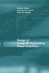 Design of Linear RF Outphasing Power Amplifiers by Xuejun Zhang